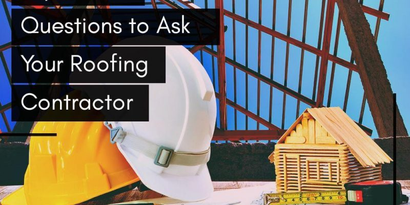 Questions To Ask- Roofing